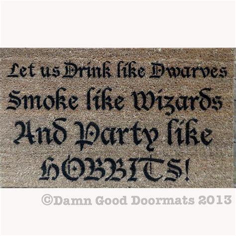Lotr Doormat by Jrr Tolkien Quote Doormat Like A H Bbit Smoke Like