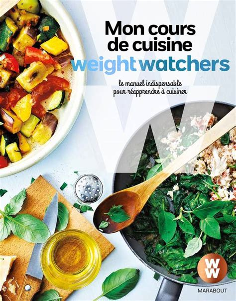 livre mon cours de cuisine livre mon cours de cuisine weight watchers le manuel