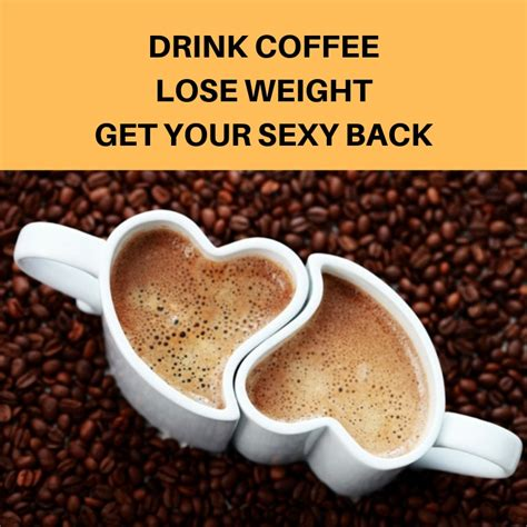 Maybe your friend is on the coffee diet for six months and sees results. weight-loss-coffee-diet-get-your-sexy-back | Growing ...