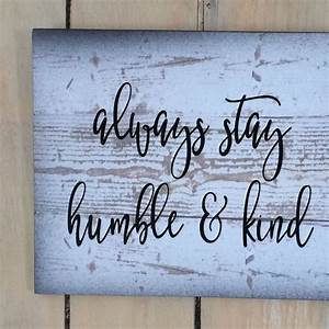 17 best images about painted pallet signs on pinterest With what kind of paint to use on kitchen cabinets for always stay humble and kind wall art