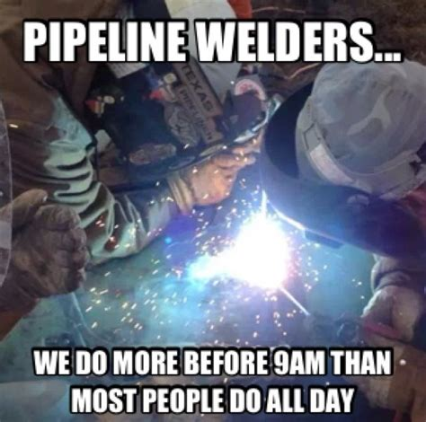 Pipeline Memes - funny welding quotes quotesgram