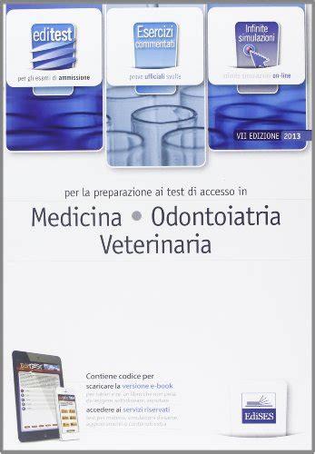libri test ingresso medicina editest 1 esercizi medicina odontoiatria e veterinaria