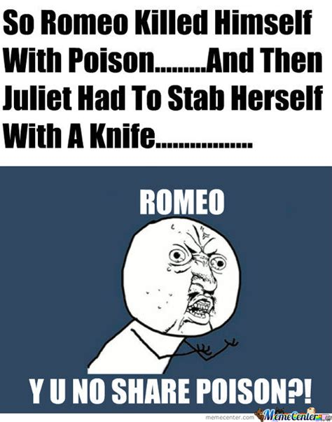 Romeo And Juliet Memes - romeo and juliet memes best collection of funny romeo and juliet pictures