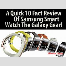 A Quick 10 Fact Review Of Samsung Smart Watch The Galaxy Gear