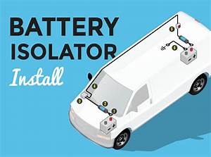 How To Install A Battery Isolator In Your Conversion Van