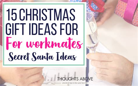 christmas gift for workmates 50 gifts ideas for family and friends thoughts above