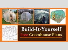 Greenhouse Plans Free DIY Projects Construct101