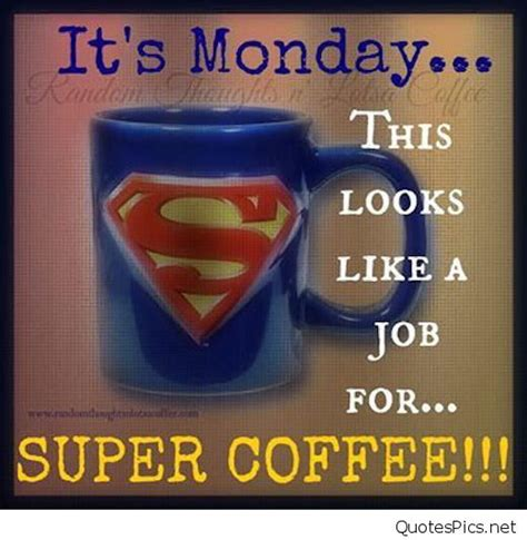 Monday Coffee Meme - funny its monday quote with coffee inspiring quotes and words in life