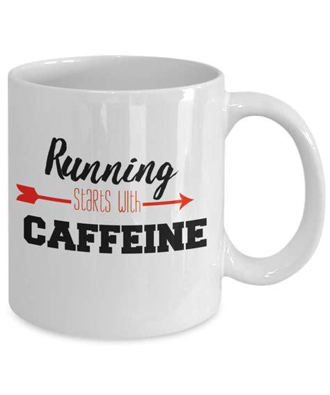 Running Coffee Mug  Running Starts With Caffeine Runner