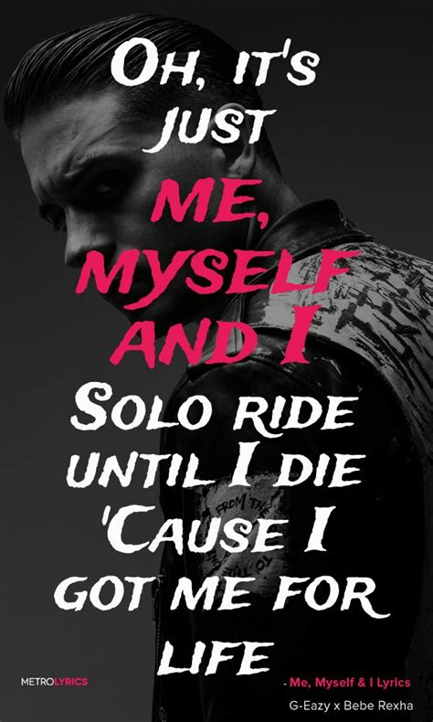 G Eazy Quotes Me Myself And I