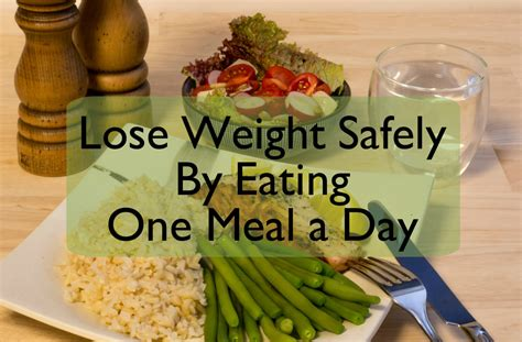 lose weight safely eating  meal  day caloriebee