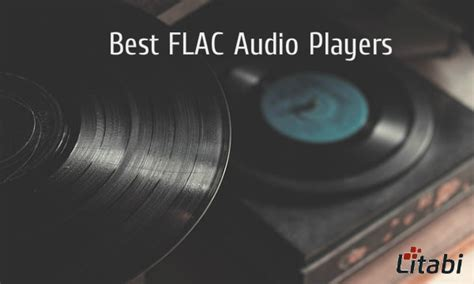 Best Windows Flac Player by Best Flac Player Tools For The