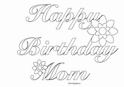 Birthday Coloring Happy Mom Printable Pages Funny