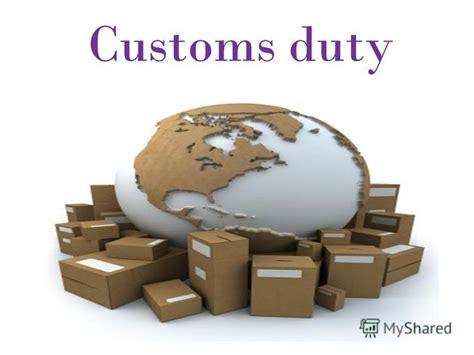 """Презентация на тему """"customs Duty Customs Duty Is An"""