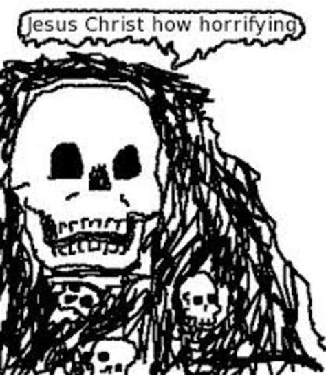 Jesus Christ How Horrifying Meme - image 671058 jesus christ how horrifying know your meme