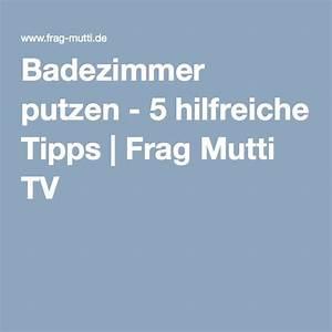 Badezimmer Putzen Tipps : badezimmer putzen 5 hilfreiche tipps frag mutti tv ~ Lizthompson.info Haus und Dekorationen