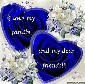 I Love My Family And Friends Pictures, Photos, and Images ...