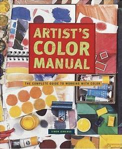 Artist U0026 39 S Color Manual   The Complete Guide To Working With