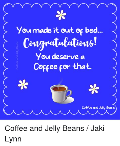 The beans start out greenish and when roasted, they turn also, splitting the bag of coffee beans into portions that you use within about two weeks is a good idea. 25+ Best Memes About Jelly Beans | Jelly Beans Memes