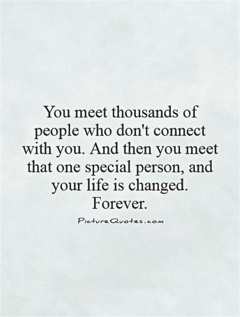 Meeting Someone Changed Your Life Quotes