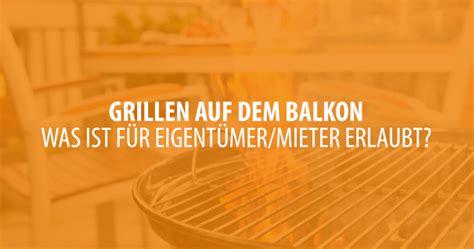 Grillen Auf Der Terrasse by Grillen Auf Dem Balkon Terrasse Garten Was Ist Erlaubt