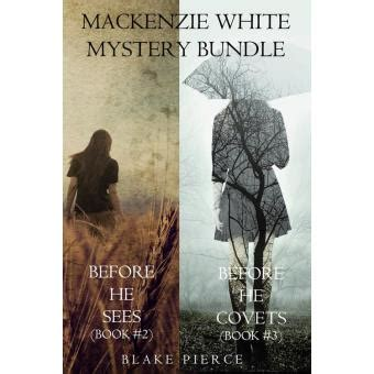 Mackenzie White Mystery Bundle Before He Sees (#2) And
