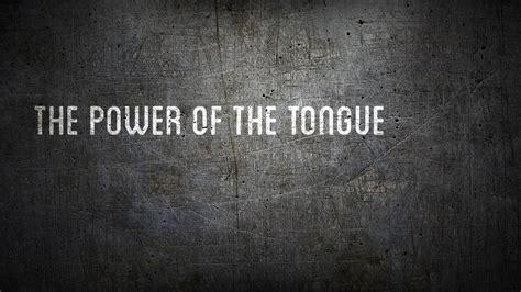 The Power Of The Tongue  Trinity Church