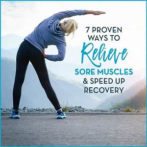 7 Proven Ways To Relieve Sore Muscles  U0026 Speed Up Recovery