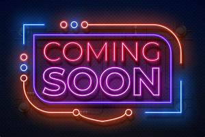Neon coming soon sign. Film announce badge, new shop ...