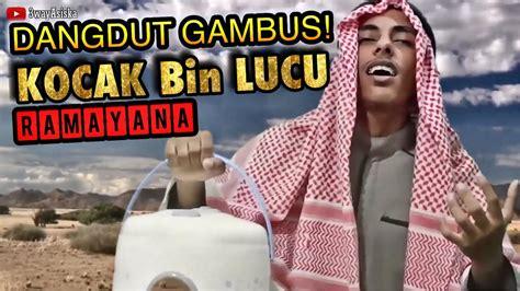 Ngakak!! Bin Lucu, Ramayana Kerja Bagai Quda Arab Gambus