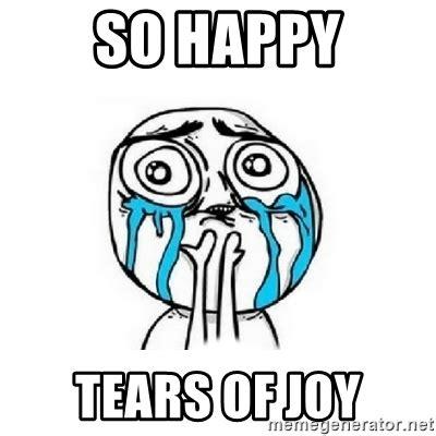 Joy Meme - so happy tears of joy crying face meme generator