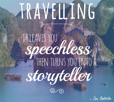 Travelling It Leaves You Speechless Then Turns You Into