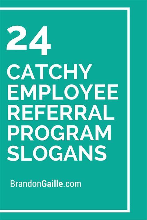 catchy employee referral program slogans employee