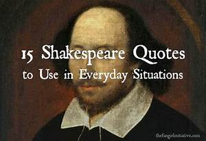 15 Shakespeare ... Everyday Situation Quotes