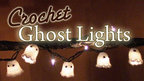 diy crochet halloween ghost lights youtube