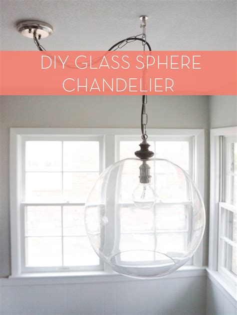 how to diy sphere chandelier from a glass bowl 187 curbly
