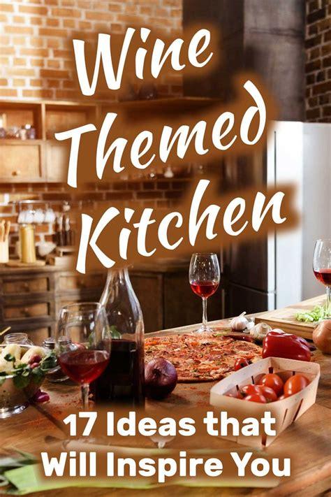 wine themed kitchen  ideas   inspire  wine