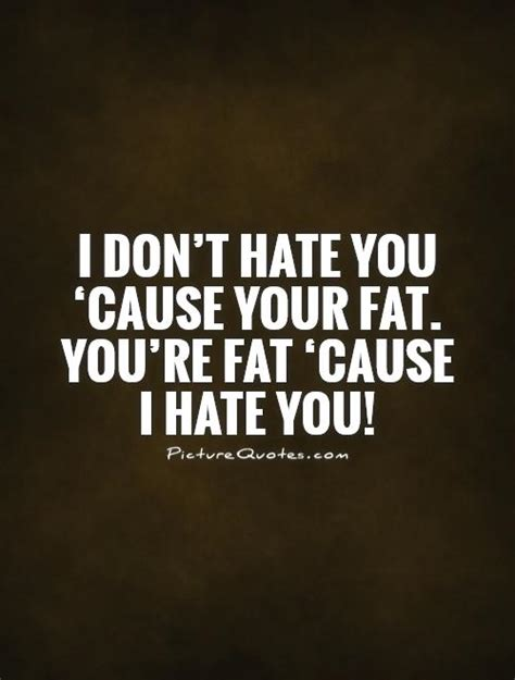 Why Dont I Hate You Quotes