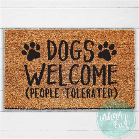 doormat for dogs dogs welcome tolerated doormat welcome mat door