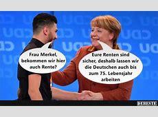 Frau Merkel, bekommen wir hier auch Rente? Lustige