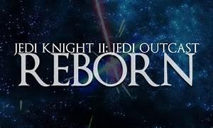 Jedi Knight 2 Reborn Mod Mod Db