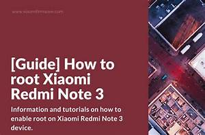 Guide  How To Root Xiaomi Redmi Note 3