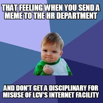 Feeling Memes - meme creator that feeling when you send a meme to the hr department and don t get a disciplin