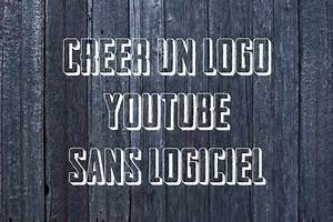 Logiciel Pour Créer Un Logo : faire un logo sans logiciel a telecharger pour chaine youtube ou site internet youtube ~ Medecine-chirurgie-esthetiques.com Avis de Voitures