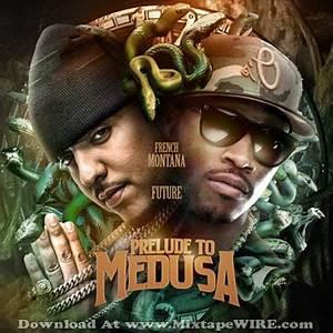 French Montana & Future – Prelude To Medusa Mixtape ...