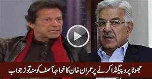 Imran Khan's Blasting Reply To Khawaja Asif For His ...