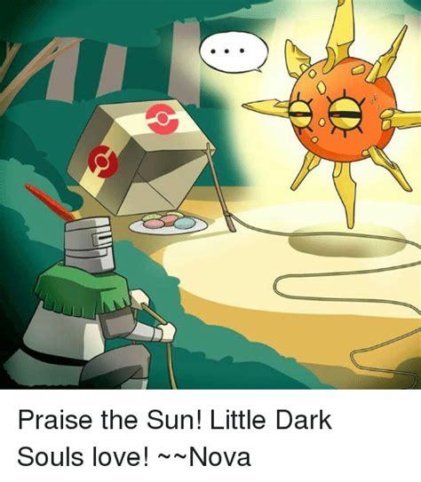 Praise The Sun Meme - 25 best memes about dark souls darkness memes and dark souls darkness memes and memes