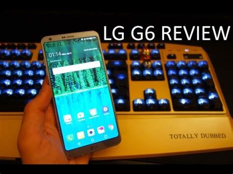 lg g6 uk review does it beat the samsung galaxy s8 by totallydubbedhd
