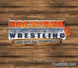 Backyard Wrestling 2  There Goes The Neighborhood Rom