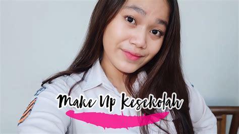 makeup  sekolah  remaja youtube
